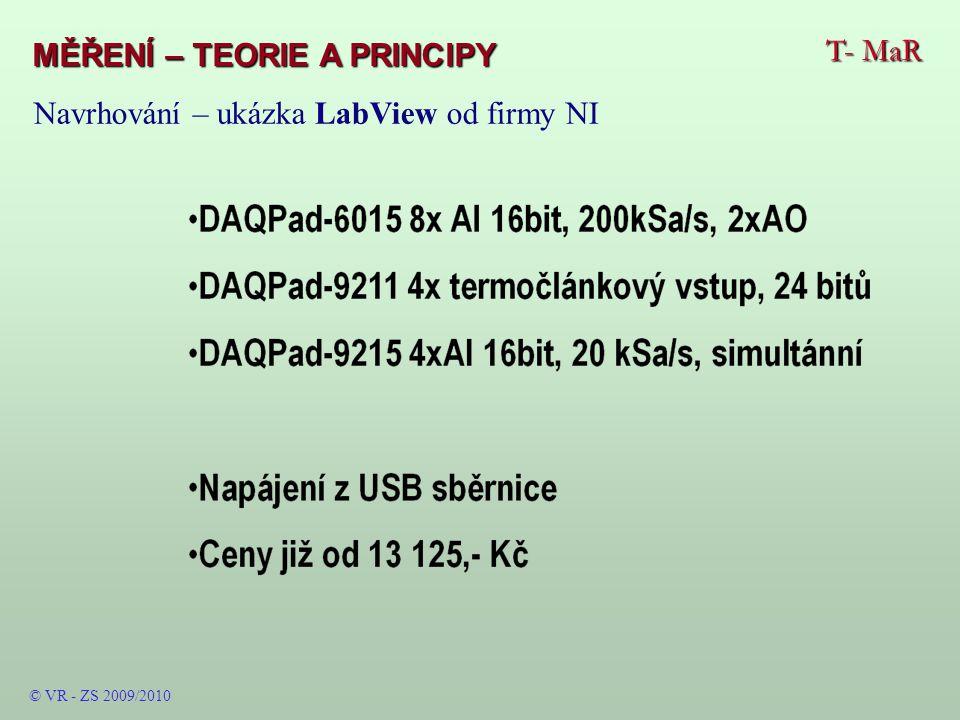 T- MaR MĚŘENÍ – TEORIE A PRINCIPY © VR - ZS 2009/2010 Navrhování – ukázka LabView od firmy NI
