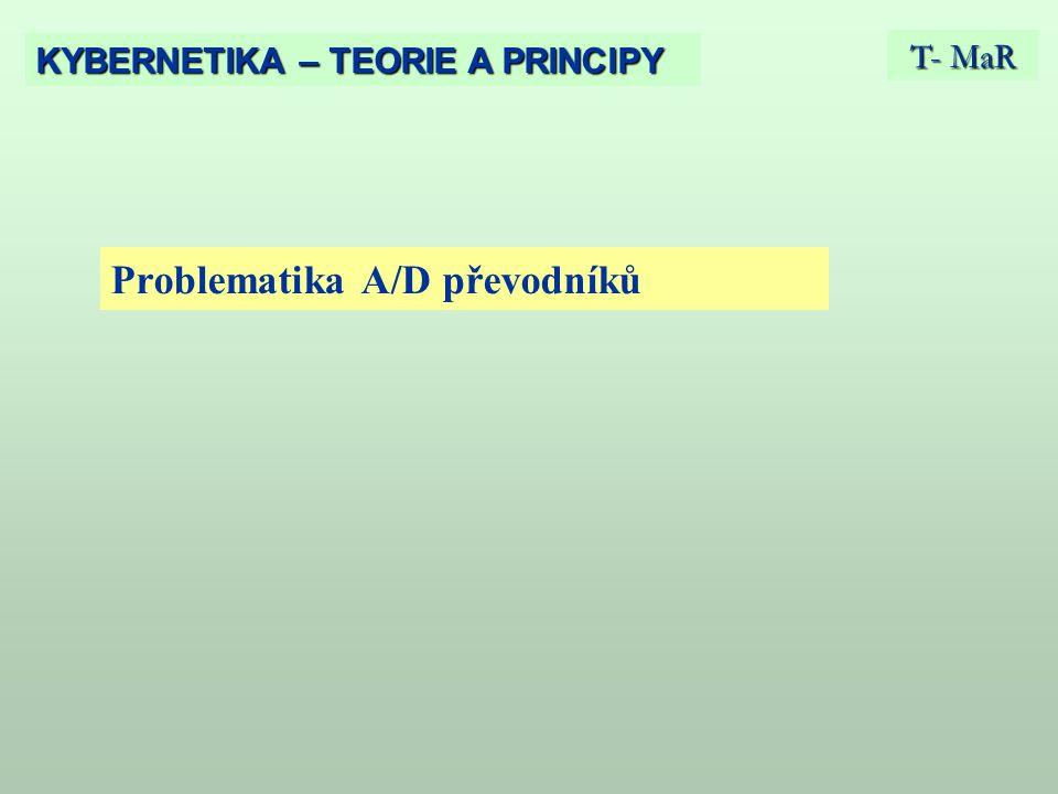 Problematika A/D převodníků T- MaR KYBERNETIKA – TEORIE A PRINCIPY