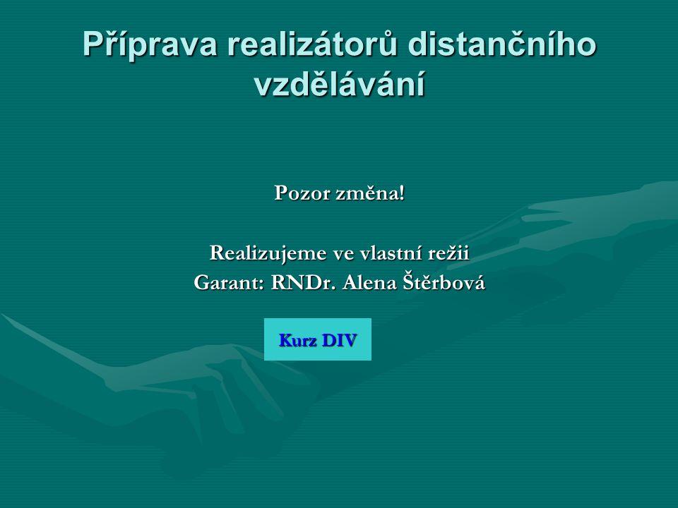 Příprava realizátorů distančního vzdělávání Pozor změna.