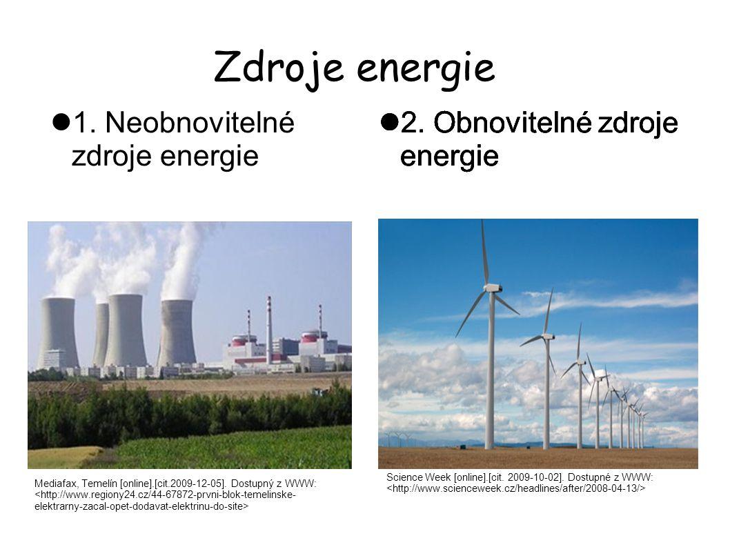 Neobnovitelné zdroje energie Zdroje, které se vyčerpají do několika desítek let.