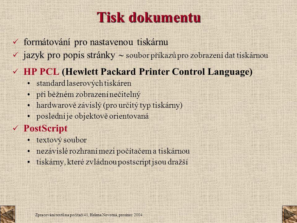 Zpracování textů na počítači 41, Helena Novotná, prosinec 2004 Tisk dokumentu formátování pro nastavenou tiskárnu jazyk pro popis stránky  soubor pří