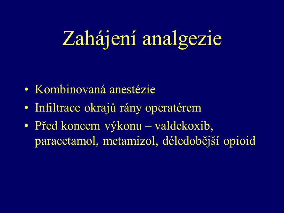 Zahájení analgezie Kombinovaná anestézieKombinovaná anestézie Infiltrace okrajů rány operatéremInfiltrace okrajů rány operatérem Před koncem výkonu –