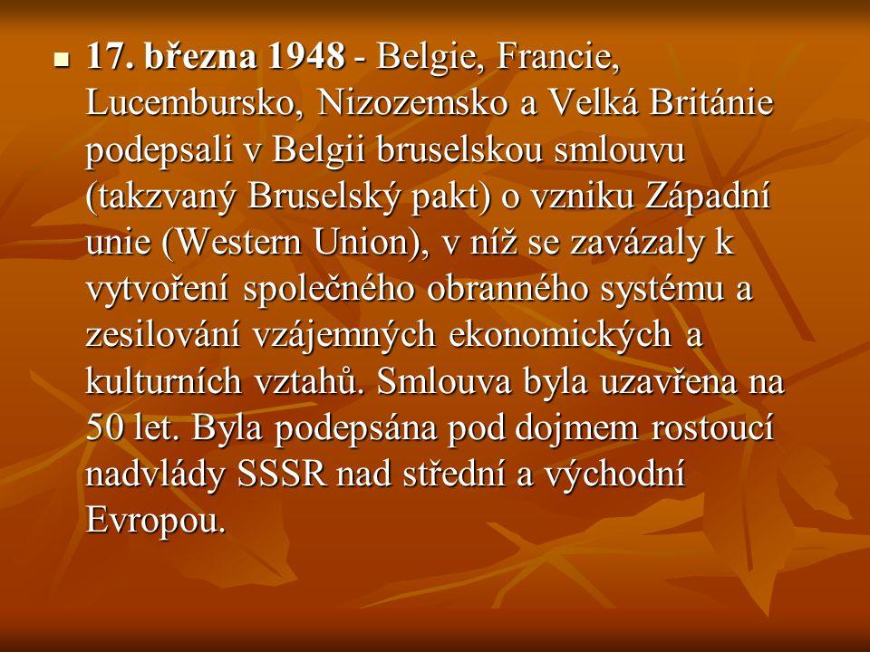 17. března 1948 - Belgie, Francie, Lucembursko, Nizozemsko a Velká Británie podepsali v Belgii bruselskou smlouvu (takzvaný Bruselský pakt) o vzniku Z