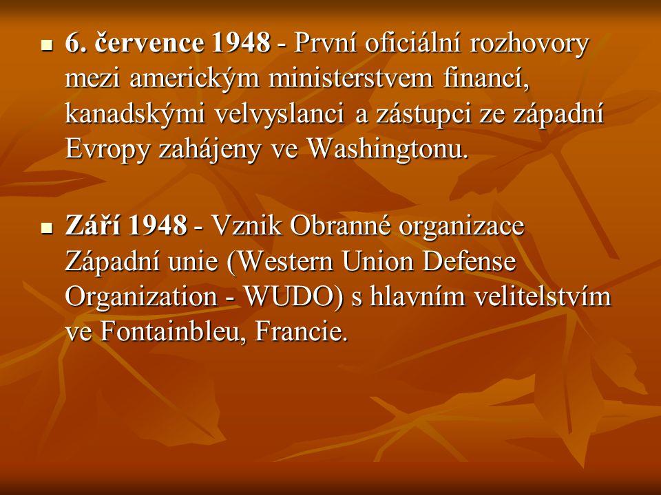 6. července 1948 - První oficiální rozhovory mezi americkým ministerstvem financí, kanadskými velvyslanci a zástupci ze západní Evropy zahájeny ve Was