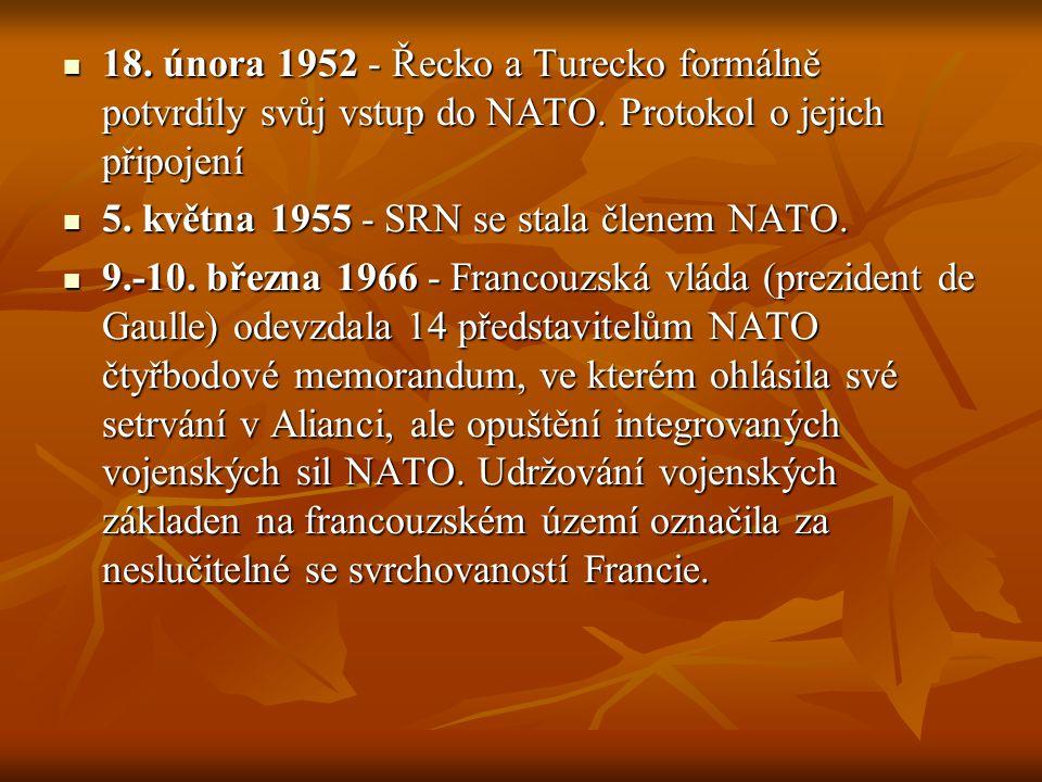 18. února 1952 - Řecko a Turecko formálně potvrdily svůj vstup do NATO. Protokol o jejich připojení 18. února 1952 - Řecko a Turecko formálně potvrdil