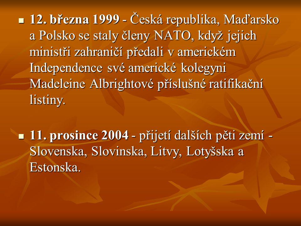 12. března 1999 - Česká republika, Maďarsko a Polsko se staly členy NATO, když jejich ministři zahraničí předali v americkém Independence své americké