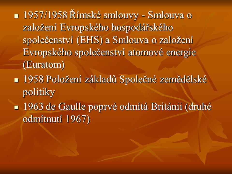 1957/1958 Římské smlouvy - Smlouva o založení Evropského hospodářského společenství (EHS) a Smlouva o založení Evropského společenství atomové energie