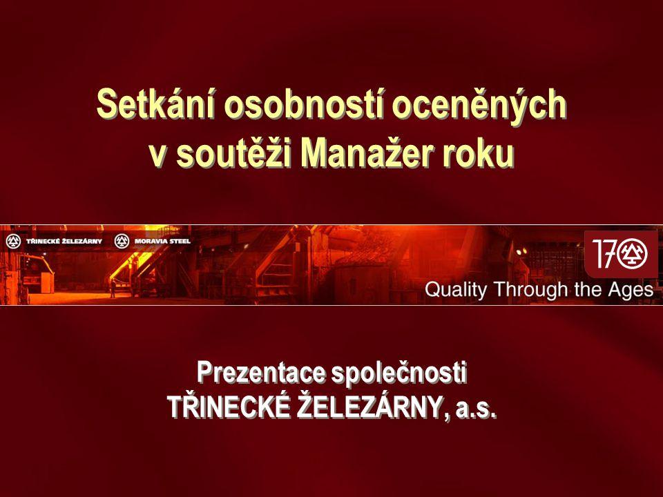 Setkání osobností oceněných v soutěži Manažer roku Prezentace společnosti TŘINECKÉ ŽELEZÁRNY, a.s.