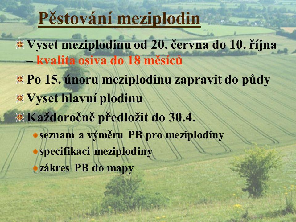 Pěstování meziplodin Vyset meziplodinu od 20. června do 10. října – kvalita osiva do 18 měsíců Po 15. únoru meziplodinu zapravit do půdy Vyset hlavní