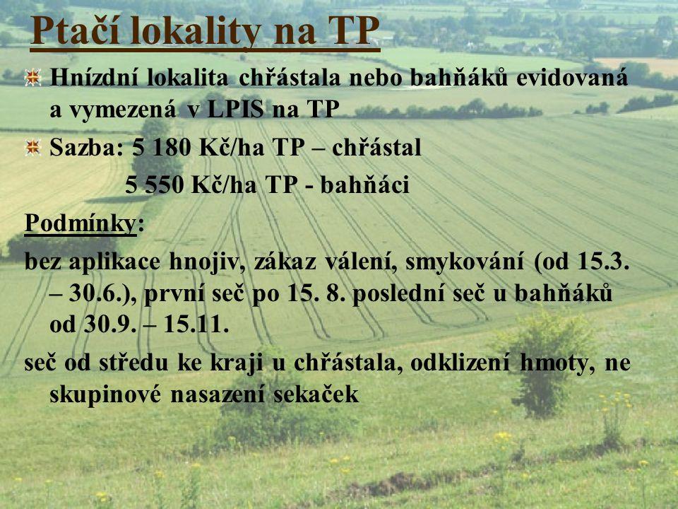 Ptačí lokality na TP Hnízdní lokalita chřástala nebo bahňáků evidovaná a vymezená v LPIS na TP Sazba: 5 180 Kč/ha TP – chřástal 5 550 Kč/ha TP - bahňá