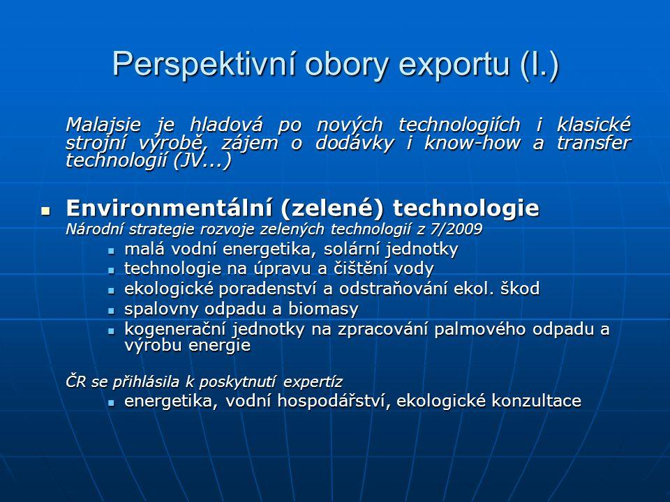 Perspektivní obory exportu (I.) Malajsie je hladová po nových technologiích i klasické strojní výrobě, zájem o dodávky i know-how a transfer technolog