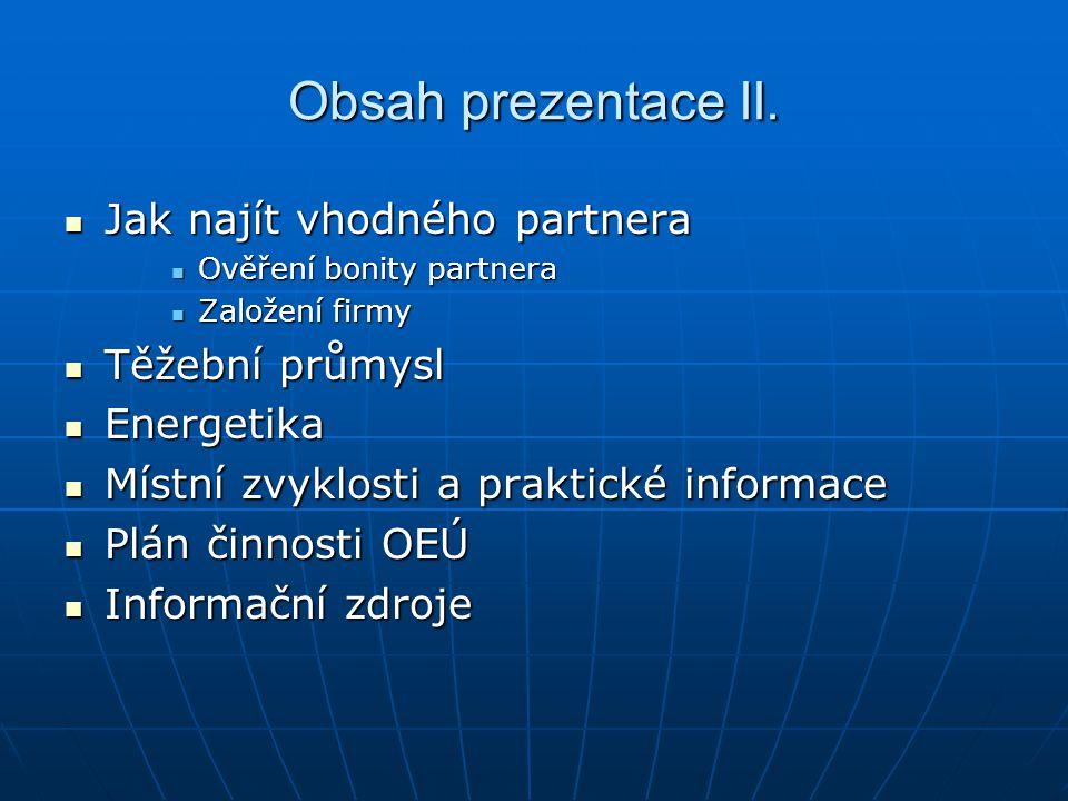 Obsah prezentace II. Jak najít vhodného partnera Jak najít vhodného partnera Ověření bonity partnera Ověření bonity partnera Založení firmy Založení f