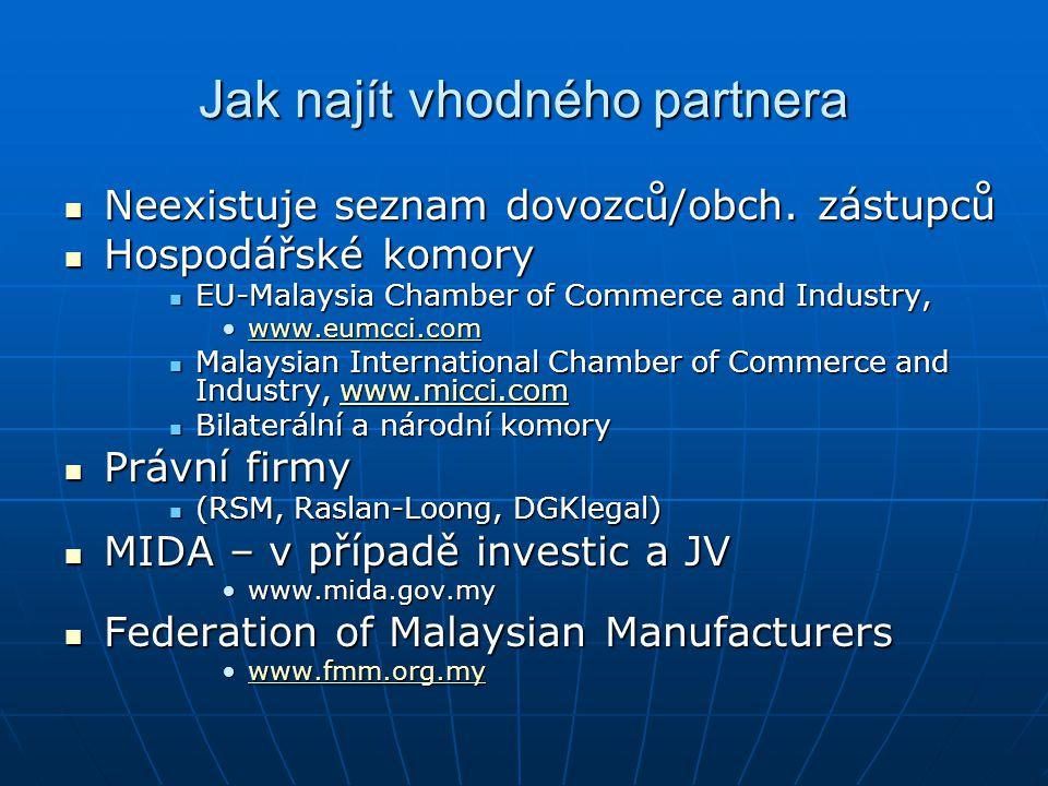 Jak najít vhodného partnera Neexistuje seznam dovozců/obch. zástupců Neexistuje seznam dovozců/obch. zástupců Hospodářské komory Hospodářské komory EU