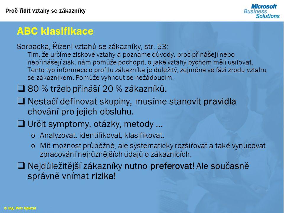 Proč řídit vztahy se zákazníky © Ing. Petr Opletal Zákaznická portfolia Sorbacka, Řízení vztahů se zákazníky, str. 53: Zákaznickou základnu lze rozděl