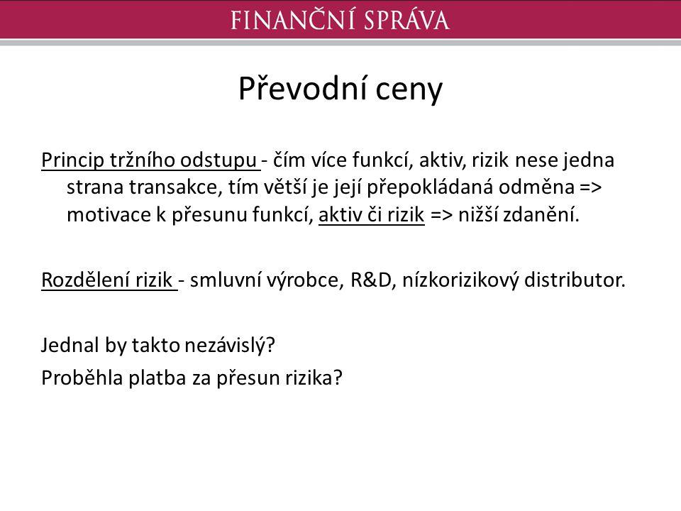 Převodní ceny Princip tržního odstupu - čím více funkcí, aktiv, rizik nese jedna strana transakce, tím větší je její přepokládaná odměna => motivace k přesunu funkcí, aktiv či rizik => nižší zdanění.