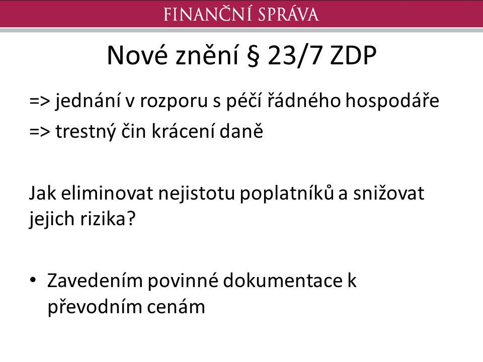 Nové znění § 23/7 ZDP => jednání v rozporu s péčí řádného hospodáře => trestný čin krácení daně Jak eliminovat nejistotu poplatníků a snižovat jejich