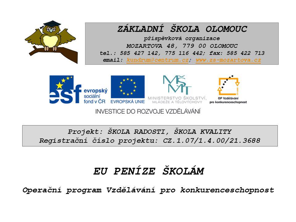 ZÁKLADNÍ ŠKOLA OLOMOUC příspěvková organizace MOZARTOVA 48, 779 00 OLOMOUC tel.: 585 427 142, 775 116 442; fax: 585 422 713 email: kundrum@centrum.cz; www.zs-mozartova.czkundrum@centrum.czwww.zs-mozartova.cz Autor:Mgr.