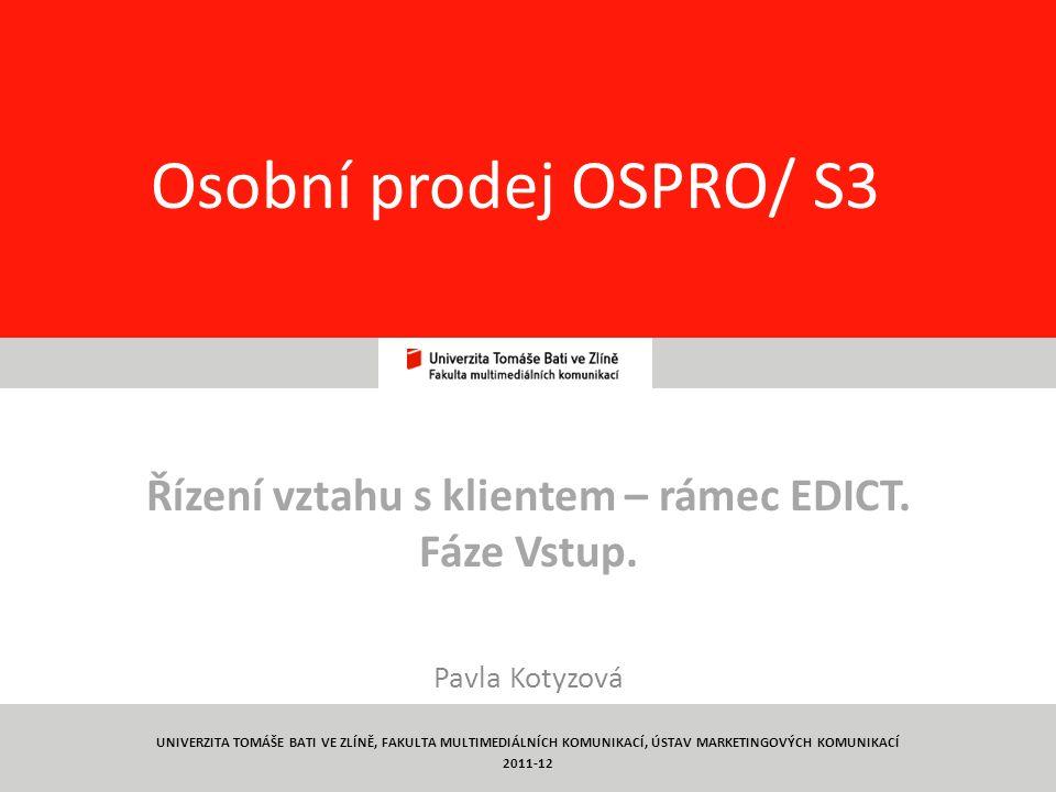 1 Osobní prodej OSPRO/ S3 Řízení vztahu s klientem – rámec EDICT.