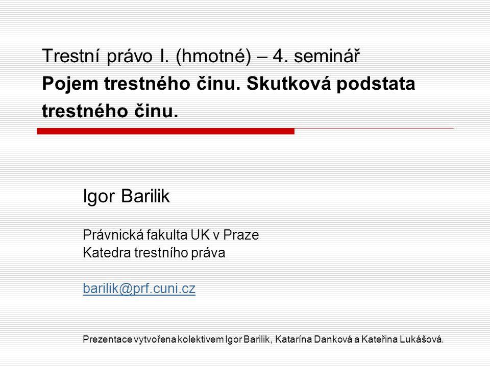 Trestní právo I.(hmotné) – 4. seminář Pojem trestného činu.