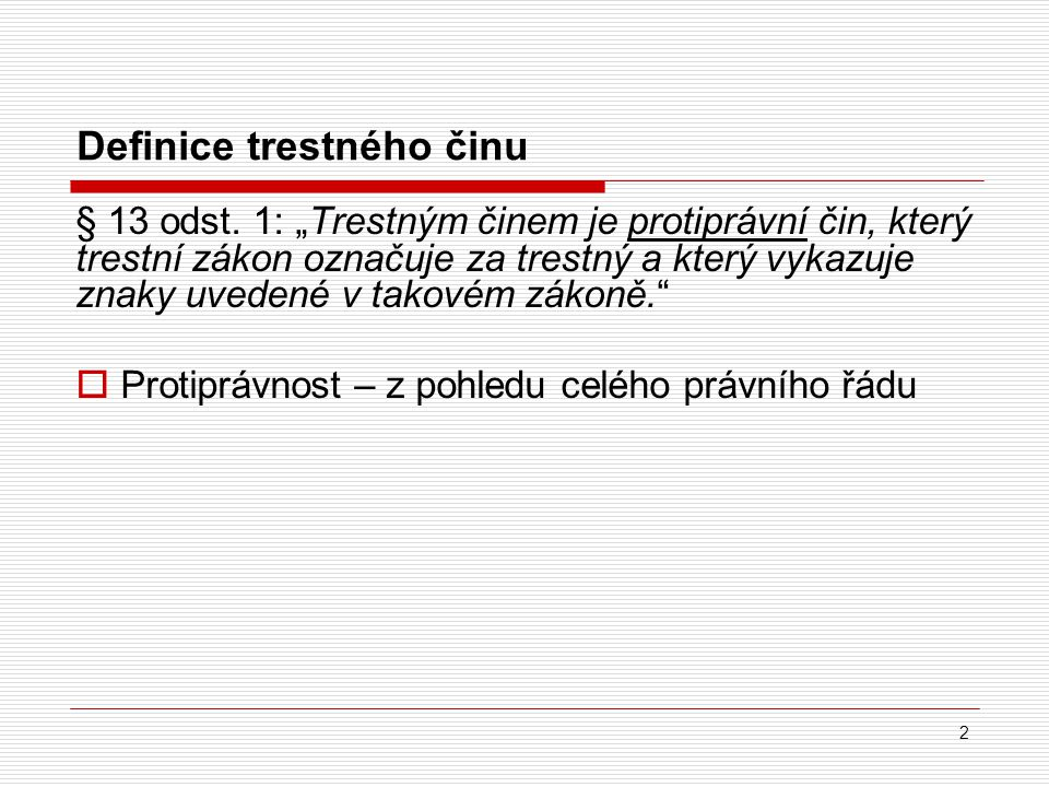 Definice trestného činu § 13 odst.