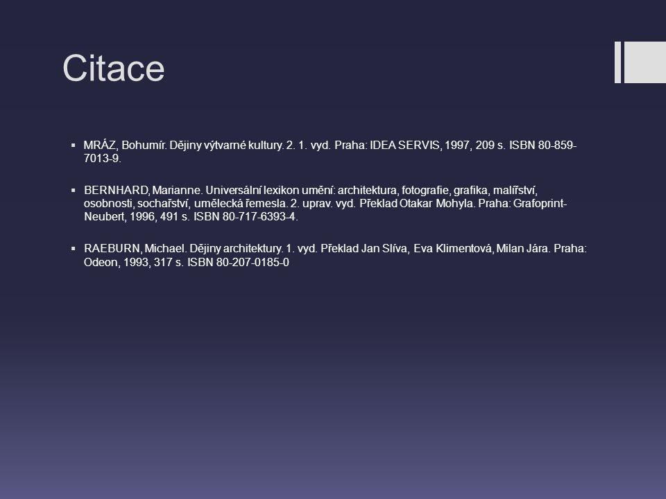 Citace  MRÁZ, Bohumír. Dějiny výtvarné kultury. 2. 1. vyd. Praha: IDEA SERVIS, 1997, 209 s. ISBN 80-859- 7013-9.  BERNHARD, Marianne. Universální le