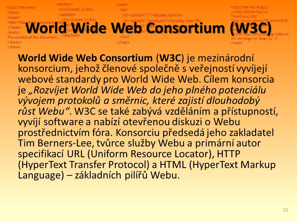 Title of the document The content of the document...... Úroveň 1 Úroveň 2 Úroveň 3 Titulek Výrobky Služby O nás World Wide Web Consortium (W3C) World