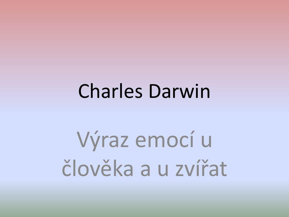 Charles Darwin Výraz emocí u člověka a u zvířat