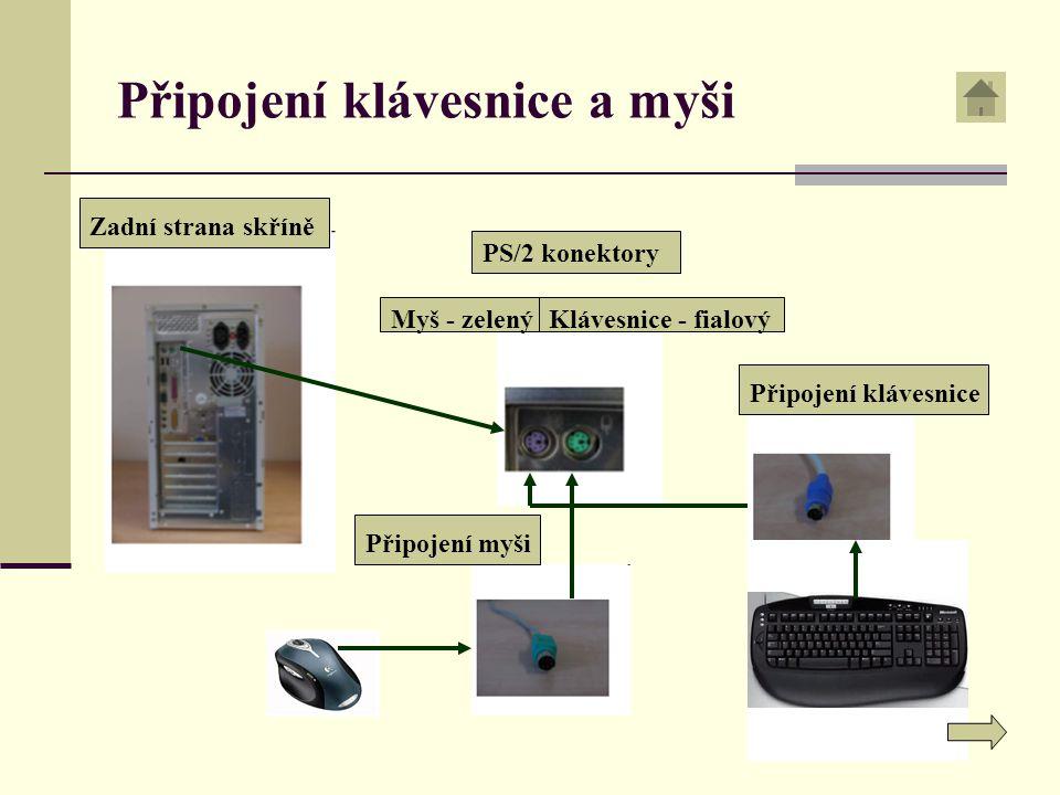 Připojení klávesnice a myši Zadní strana skříněPřipojení klávesnice PS/2 konektory Myš - zelený Připojení myši Klávesnice - fialový