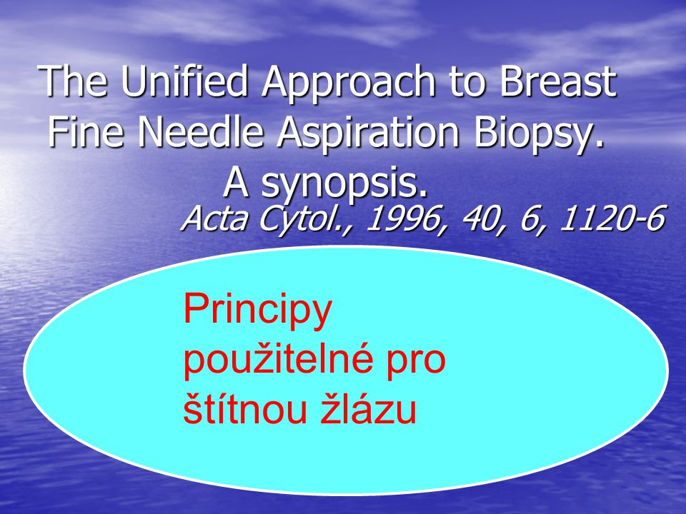 The Unified Approach to Breast Fine Needle Aspiration Biopsy.