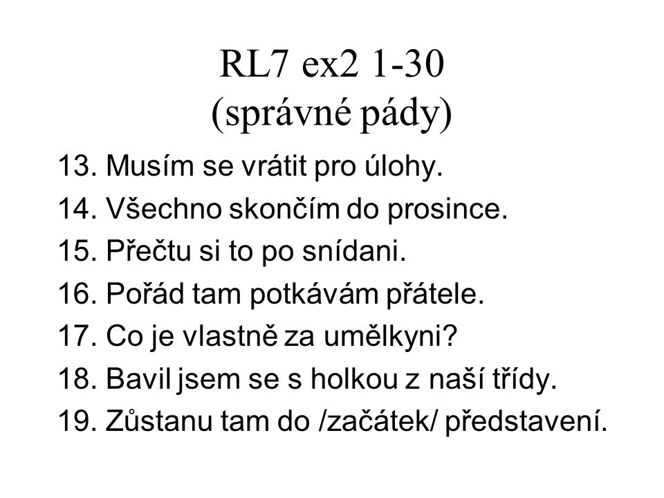 RL7 ex2 1-30 (správné pády) 13. Musím se vrátit pro úlohy.