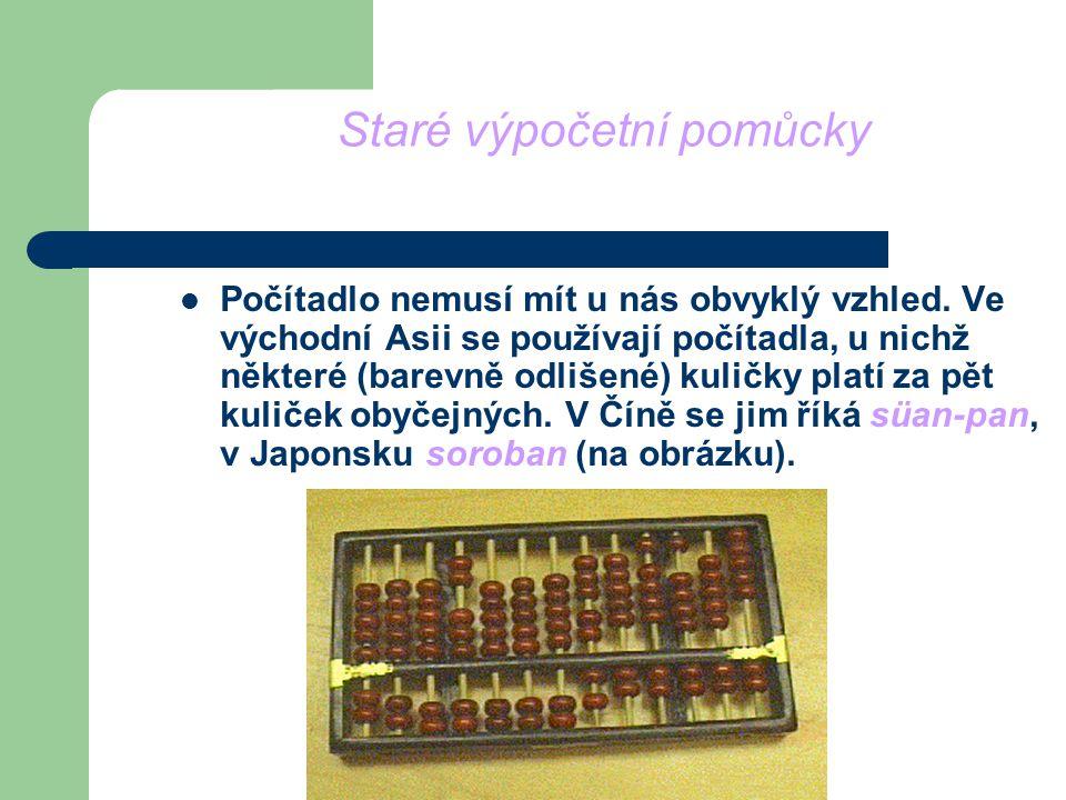 Staré výpočetní pomůcky Západní počítadlo - sčot V Rusku se počítadlo vyvinulo do formy známého sčotu.