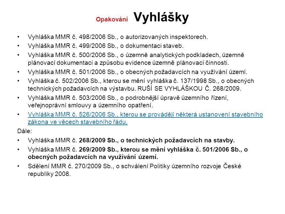 Opakování Vyhlášky Vyhláška MMR č.498/2006 Sb., o autorizovaných inspektorech.