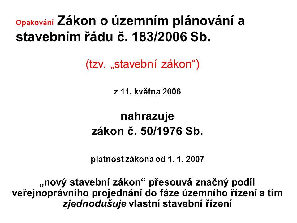 """(tzv.""""stavební zákon ) z 11. května 2006 nahrazuje zákon č."""