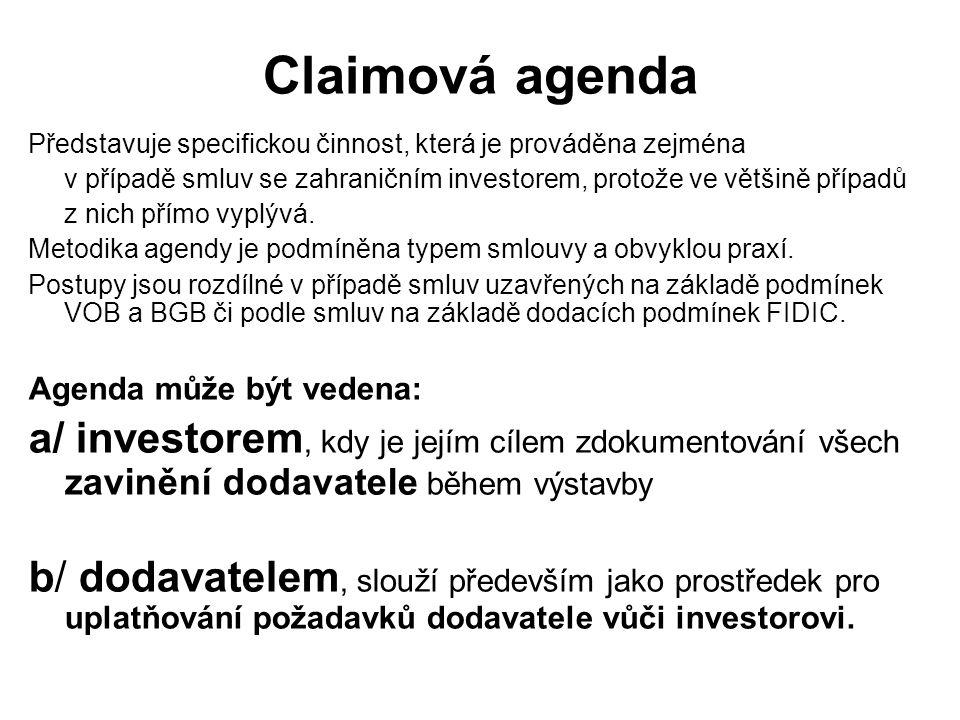 Claimová agenda Představuje specifickou činnost, která je prováděna zejména v případě smluv se zahraničním investorem, protože ve většině případů z nich přímo vyplývá.