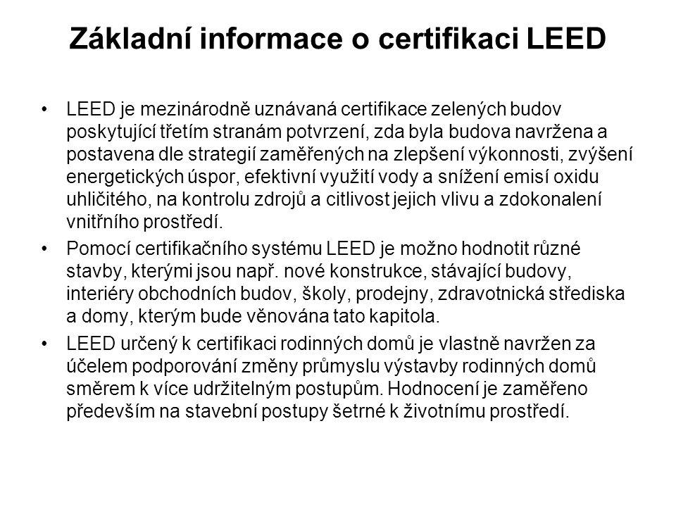 Základní informace o certifikaci LEED LEED je mezinárodně uznávaná certifikace zelených budov poskytující třetím stranám potvrzení, zda byla budova navržena a postavena dle strategií zaměřených na zlepšení výkonnosti, zvýšení energetických úspor, efektivní využití vody a snížení emisí oxidu uhličitého, na kontrolu zdrojů a citlivost jejich vlivu a zdokonalení vnitřního prostředí.