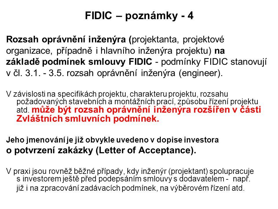 FIDIC – poznámky - 4 Rozsah oprávnění inženýra (projektanta, projektové organizace, případně i hlavního inženýra projektu) na základě podmínek smlouvy FIDIC - podmínky FIDIC stanovují v čl.
