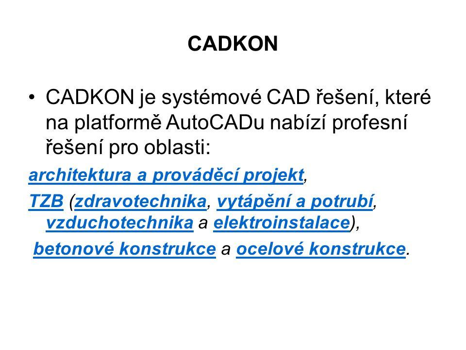 CADKON CADKON je systémové CAD řešení, které na platformě AutoCADu nabízí profesní řešení pro oblasti: architektura a prováděcí projektarchitektura a prováděcí projekt, TZBTZB (zdravotechnika, vytápění a potrubí, vzduchotechnika a elektroinstalace),zdravotechnikavytápění a potrubí vzduchotechnikaelektroinstalace betonové konstrukce a ocelové konstrukce.betonové konstrukceocelové konstrukce