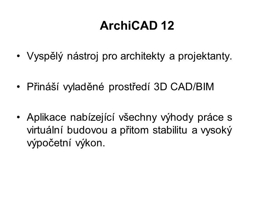 ArchiCAD 12 Vyspělý nástroj pro architekty a projektanty.