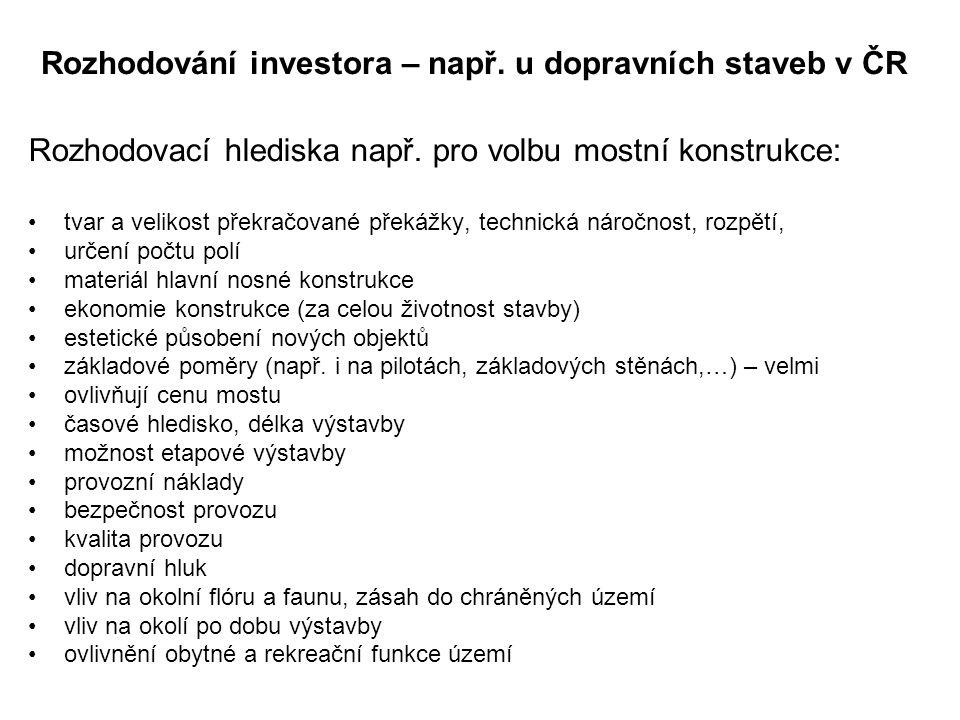 Rozhodování investora – např.u dopravních staveb v ČR Rozhodovací hlediska např.