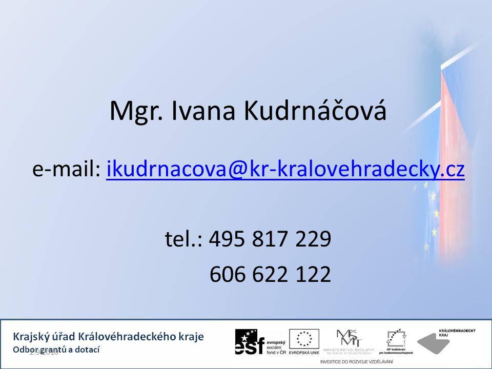 Mgr. Ivana Kudrnáčová e-mail: ikudrnacova@kr-kralovehradecky.czikudrnacova@kr-kralovehradecky.cz tel.: 495 817 229 606 622 122 2.9.2010