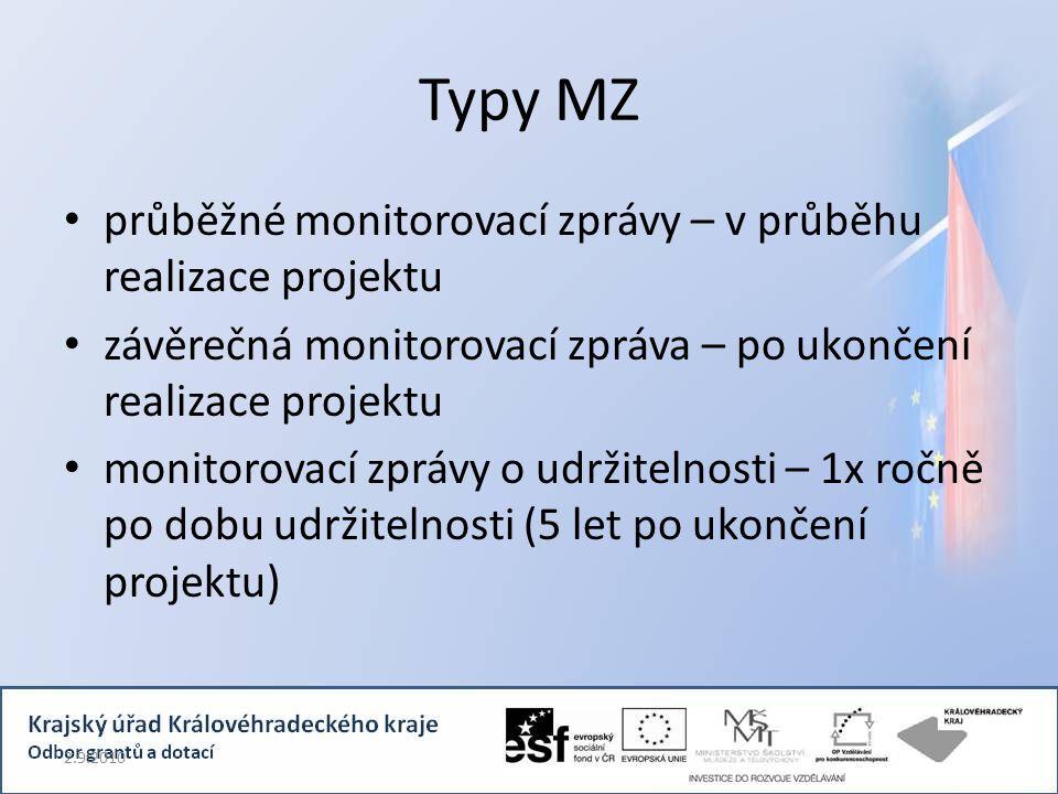 Typy MZ průběžné monitorovací zprávy – v průběhu realizace projektu závěrečná monitorovací zpráva – po ukončení realizace projektu monitorovací zprávy o udržitelnosti – 1x ročně po dobu udržitelnosti (5 let po ukončení projektu) 2.9.2010
