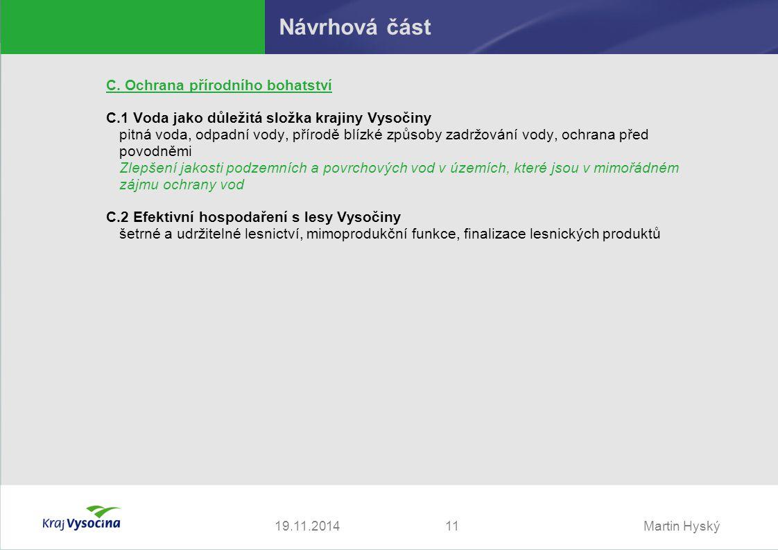 Martin Hyský1119.11.2014 Návrhová část C.