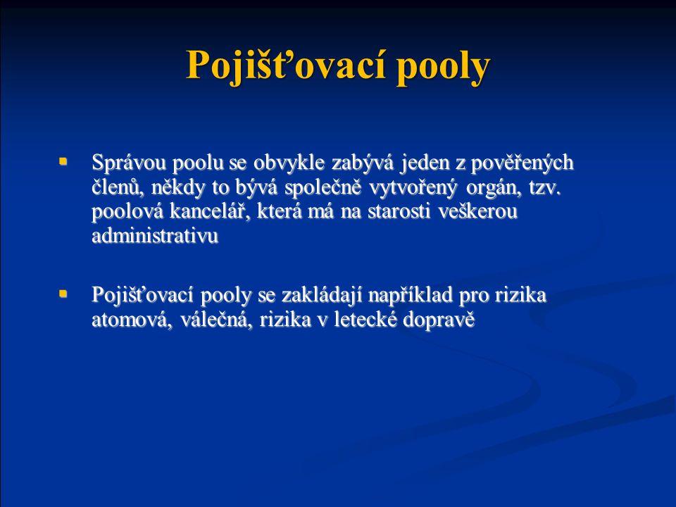 Pojišťovací pooly  Správou poolu se obvykle zabývá jeden z pověřených členů, někdy to bývá společně vytvořený orgán, tzv.