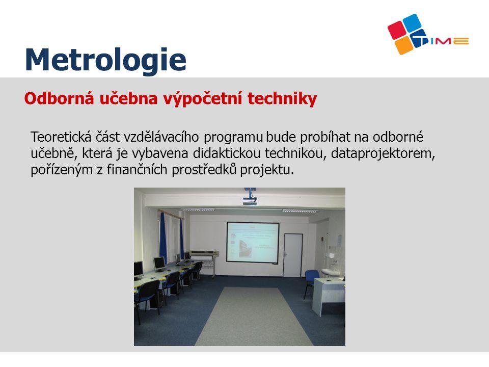 Odborná učebna výpočetní techniky Teoretická část vzdělávacího programu bude probíhat na odborné učebně, která je vybavena didaktickou technikou, data