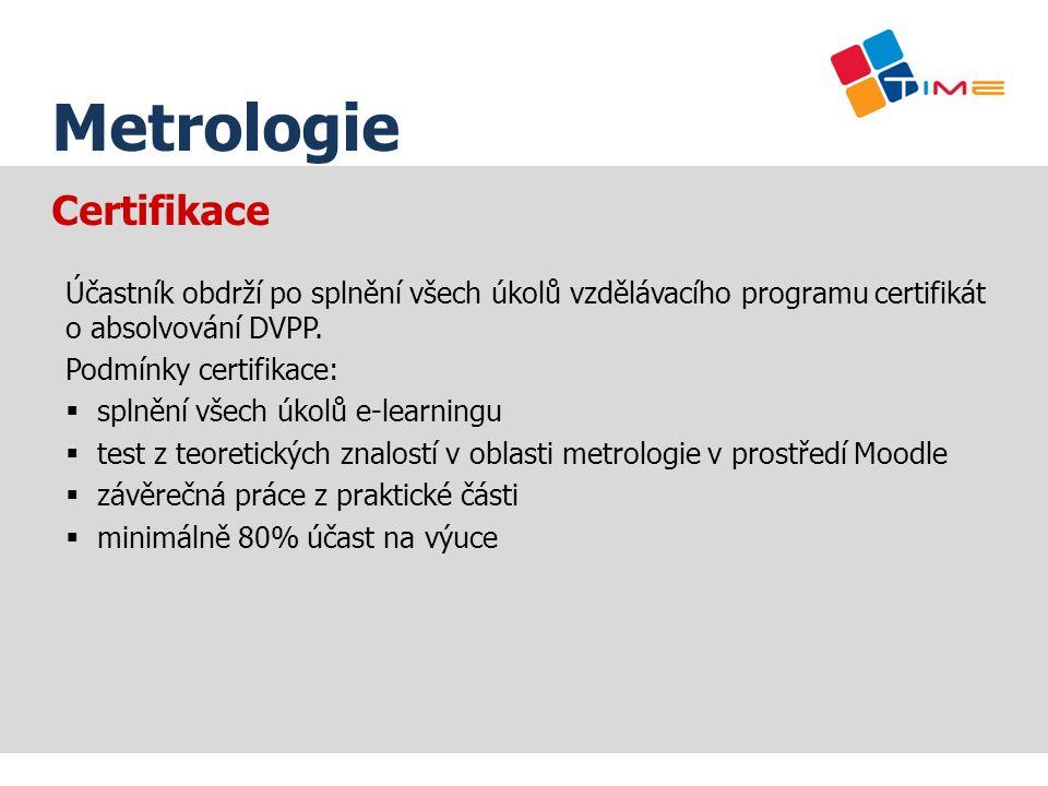 Certifikace Účastník obdrží po splnění všech úkolů vzdělávacího programu certifikát o absolvování DVPP. Podmínky certifikace:  splnění všech úkolů e-