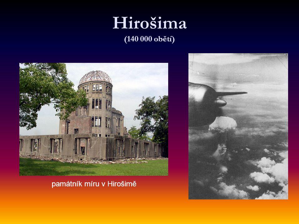 Hirošima (140 000 obětí) památník míru v Hirošimě