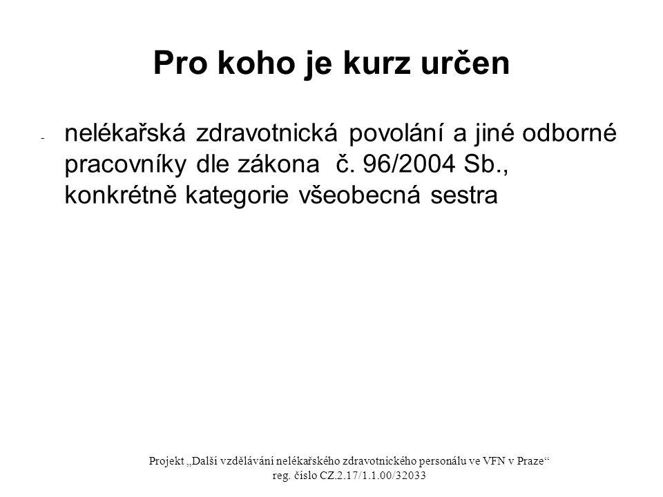 """Rozsah a obsah kurzu ● Celkový počet vyučovacích hodin kurzu je 52 ● kurz je rozdělen na teoretickou část s praktickým nácvikem (celkem 36 hodin) a na praktickou stáž na angiologické jednotce intenzivní péče a na katetrizačním angiografickém sále ve VFN v Praze (16 hodin) Projekt """"Další vzdělávání nelékařského zdravotnického personálu ve VFN v Praze reg."""