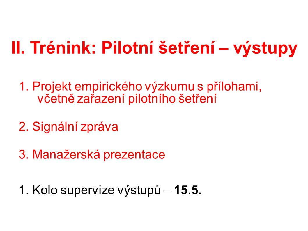 II.Trénink: Pilotní šetření – výstupy 1.