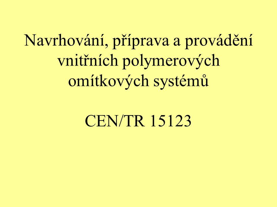 Navrhování, příprava a provádění vnitřních polymerových omítkových systémů CEN/TR 15123