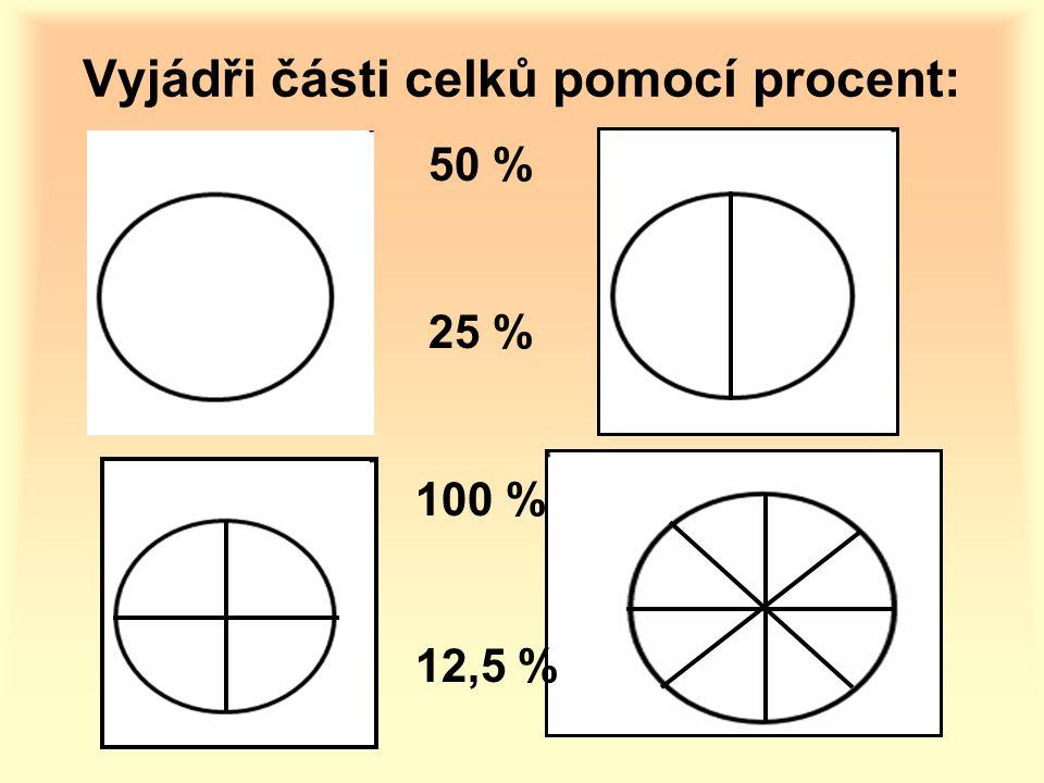 Vyšrafuj části celků dle zadaných procent: 20 %...0,20 = 10 %...0,10 = 75 %...0,75 = 50 %...0,50 =